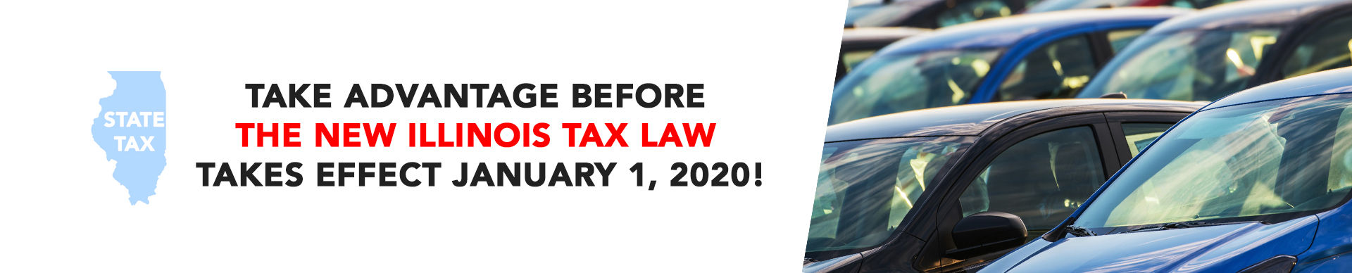 Take advantage before the new Illinois tax law takes effect January 1, 2020!